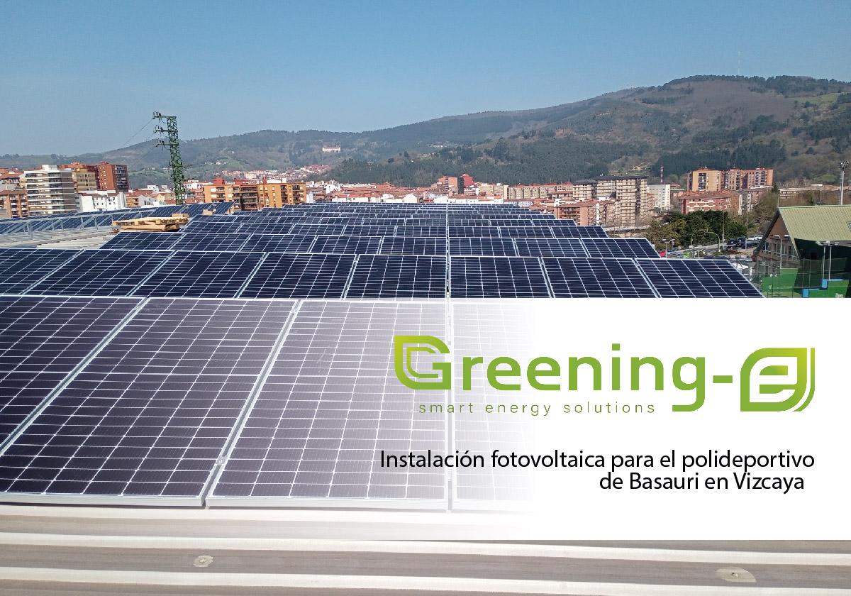 Greening-e realiza la instalación fotovoltaica para el Polideportivo Artunduaga ubicado en Basauri (Vizcaya)